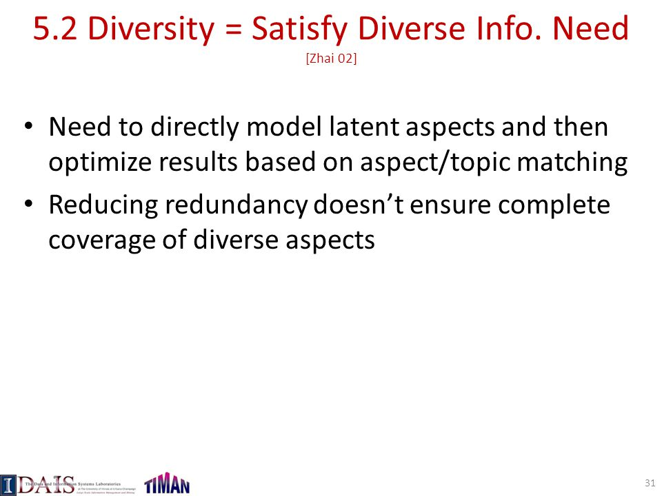 5.2 Diversity = Satisfy Diverse Info. Need [Zhai 02]